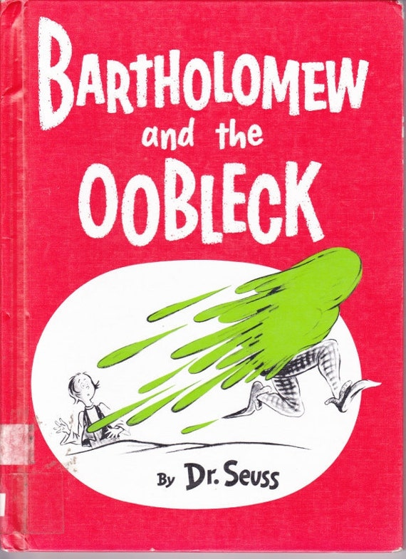 Dr. Seuss Vintage kids book Bartholomew and the Oobleck: a bossy king, strange magic and gloppy green goo makes for a very sticky situation