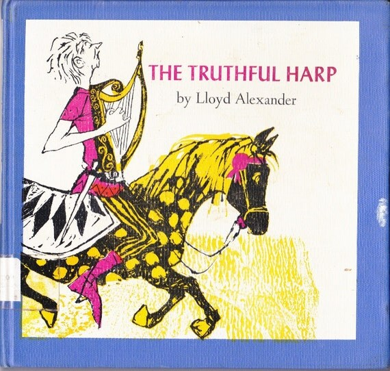 Lloyd Alexander vintage kids book The Truthful Harp a story of Prydain, illustrations by Caldecott winner Evaline Ness funny tale
