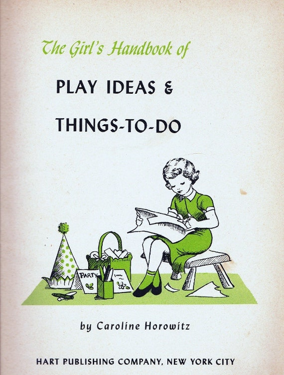 1951 Girls Handbook of Play Ideas and Things To Do kids vintage book full of fun projects, crafts and games from yesterday, simple and easy