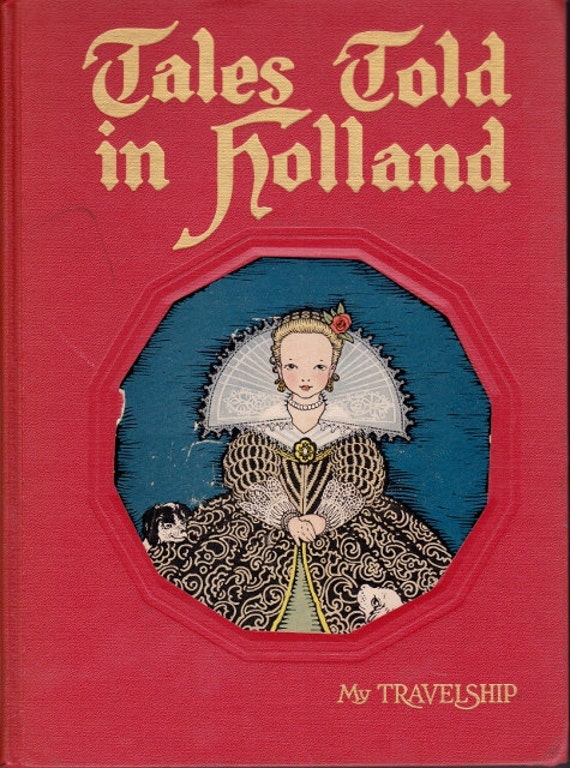 RARE Dutch fairy and folk tales collection vintage kids book Tales Told in Holland, from My Travelship series, stories from the Netherlands