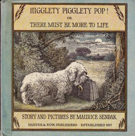Maurice Sendak vintage kids book Higglety Pigglety Pop awesome illustrations, wacky nursery rhyme based story full of imagination