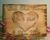 """Rustic Wedding Ring Box For Ring Bearer Heart """"With This Ring I Thee Wed"""""""