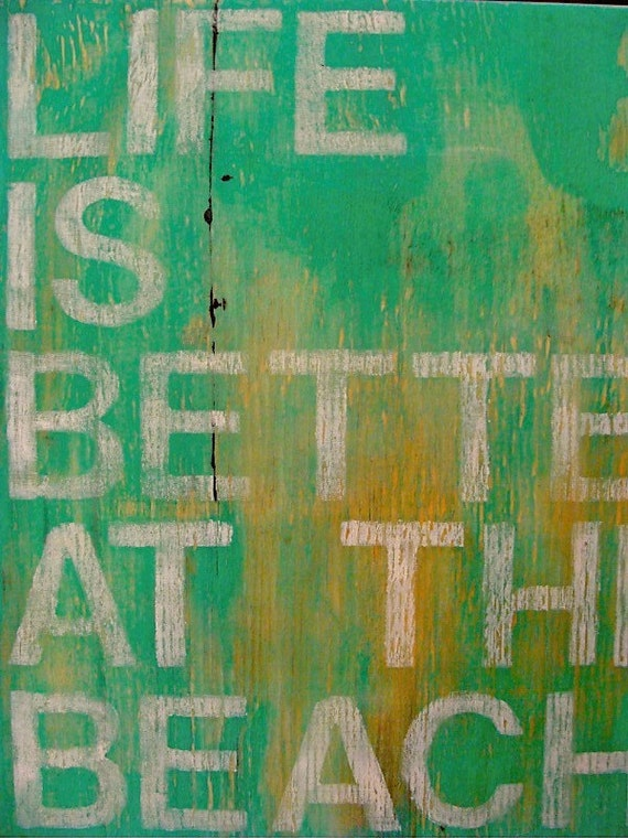 Life Is Better At the Beach Sign Wall Hanging RESERVED FOR BONITA
