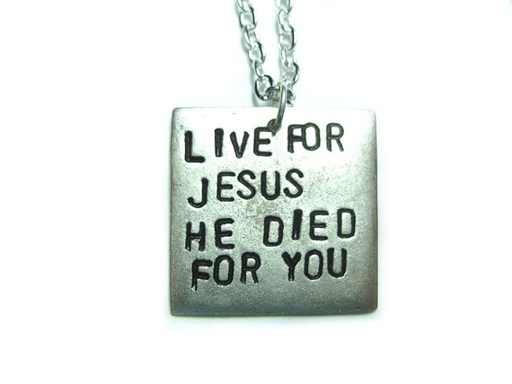 Live for Jesus, He died for you - 1 inch silver square, Handstamped metal jewelry, necklace (Comes with 17 inch chain)