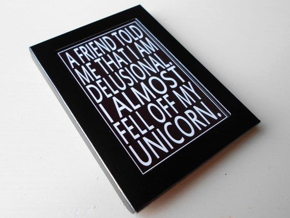 Fridge Magnet with Unicorn Quote in Black and White Subway Art