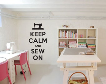 Keep Calm and Sew On Wall Decal Vinyl Sticker - Keep Calm Quote, Craft Room Decor, Sewing Decor, Keep Calm Decal, Sewing Room Decor