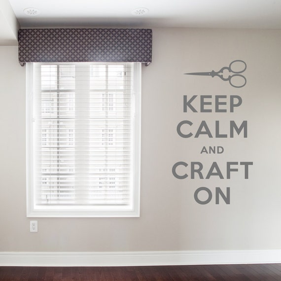 Keep Calm and Craft On Decal -  Vinyl Wall Decal Sticker, Keep Calm Quote, Craft Room Decor, Sewing Decor, Keep Calm Decal