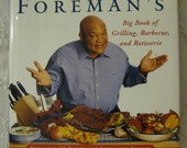 Cookbook George Foreman's Big Book of Grilling, Barbeque, and Rotisserie by George Foreman with Barbara Witt