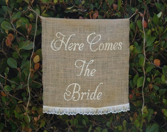 Here comes the Bride burlap banner - Wedding sign -Burlap sign - flower girl and ring bearer- Lace