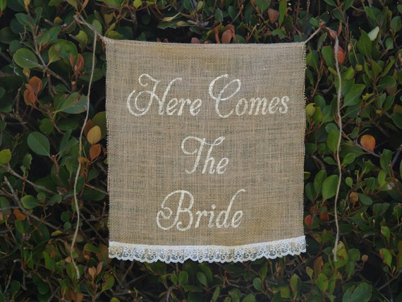 Here comes the Bride sign - Wedding sign -Burlap sign - flower girl and ring bearer- Lace