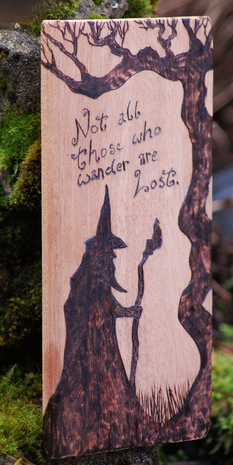 Gandalf wood burning not all those who wander are