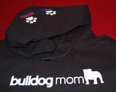 Bulldog Mom Hoodie - Sizes S through XL