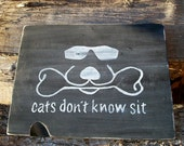 Custom Wood Sign Your Pets Name, Breed, Wag More Bark Less, Cats Dont Know Sit, Pack Leader, Distressed, Rustic