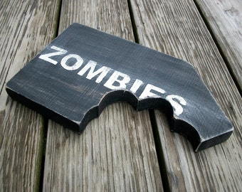 Zombies Garden Sign Plaque Distressed Wood Chomp Teeth Bitemark Handcrafted Made to Order