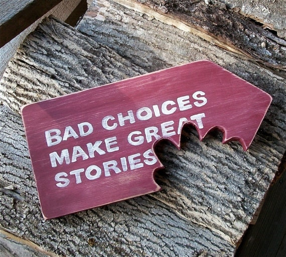 Funny Sign, Wood, Bad Choices Make Great Stories, Tiki Hut Sign, Beach Bar, Man Cave, Dog Lover, Rustic, Inspirational Quote