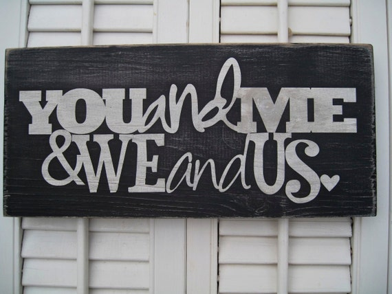 You and Me & We and Us Word Art Sign
