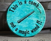 "This is a comb not a MAGIC WAND on Blue Quote - 1.5"" Pinback Button"