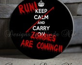"""RUN ZOMBIES are Coming Keep Calm and Carry On Black White Red Quote - 1.5"""" Pinback Button"""