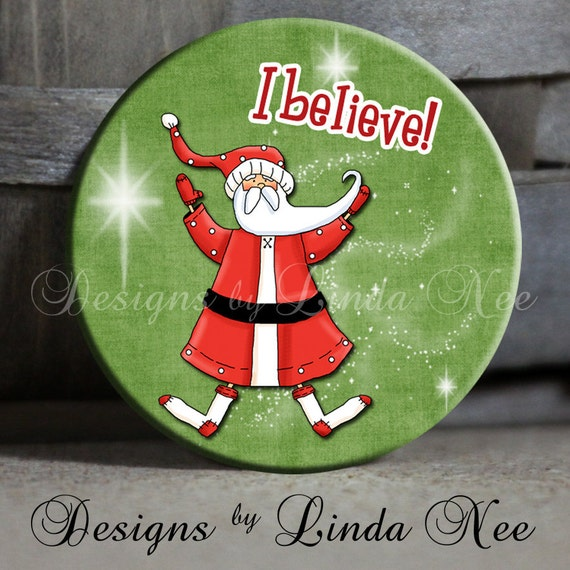 """I BELIEVE SANTA on Green Background - 1.5"""" Pinback Button ~ Christmas ~ Holiday"""