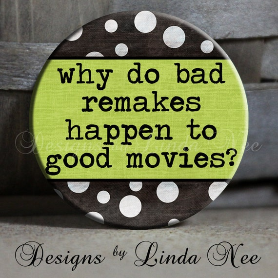 "Why do bad remakes happen to good movies on Black Polka Dot and Green Background Quote - 1.5"" Pinback Button"