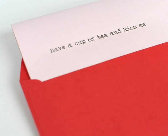 Have a Cup of Tea and Kiss Me // Valentine's Love Card Typography // Hand printed pink and red  birthday anniversary cards