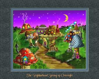 The Neightborhood Sprung up overnight, An 8x10 Art Print