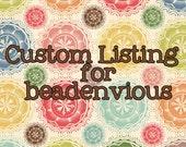 Custom Listing for Beadenvious