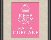 Keep Calm and Eat A Cupcake Art Print 8x10 Poster or A4 Sign P43