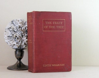 Edith Wharton - The Fruit of the Tree - Antique Red Book - 1907 Hardcover Book - First Edition Book - Industrial Age Vintage Fiction Book