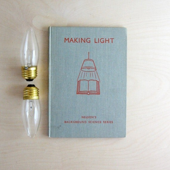 Making Light - Vintage Book - Nelson's Background Science Series