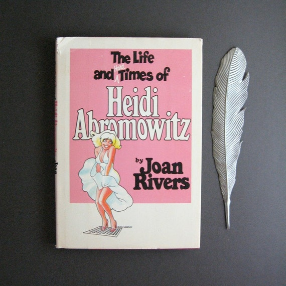 Heidi Abromowitz by Joan Rivers - Vintage Hardcover Book of Comic Naughty Tales