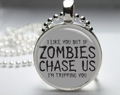 Round Glass Bezel Pendant If Zombies Chase Us I'm Tripping You Pendant Zombie Necklace With Silver Ball Chain (A3293) - IncrediblyHip