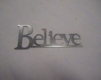 "Small Metal ""Believe"" Sign"