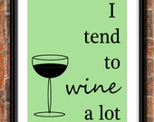 Wine Print (Customizable - View for more examples)