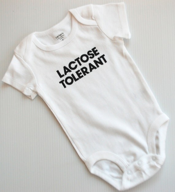 "Infant ""Lactose Tolerant"" onesie/creeper/bodysuit"