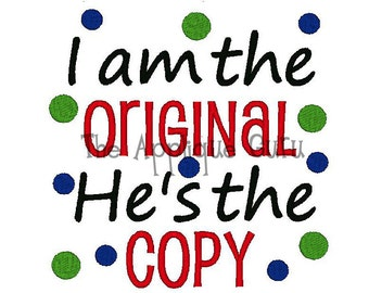 I'm the Original He's the Copy -- Machine Embroidery Design