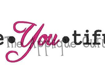 Be You Tiful -- Beautiful -- Machine Embroidery Design
