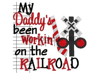 My Daddy's been Workin' on the Railroad -- Machine Embroidery Design