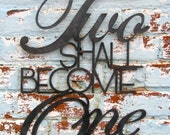 The two shall become one Metal Wall Hanging from Mark 10:8
