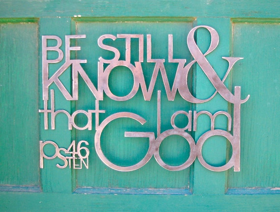 Metal Wall Scripture Be Still and Know Psalm 46:10