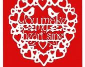 You Make My Heart Sing Valentine Papercut