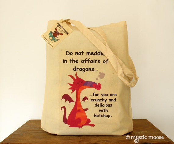 Do Not Meddle In The Affairs Of Dragons Ketchup Eco Cotton Tote Bag
