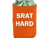 SrattyStyle SRAT HARD Orange Koozie