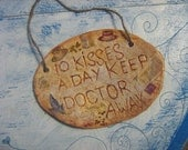 Ten kisses a day keep doctor away - OOAK rustic vintage shabby look wall hanging sign