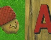 "Acorn illustration - A is for Acorn - Woodsy Nursery art print 11""x17"" giclee of original illustration"