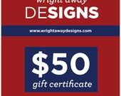 WrightAwayDesigns 50 dollar gift certificate
