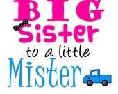 Big Sister T-Shirt,Big Sister to a LIttle Mister Printed Design,Big Sister Shirt,Big Sister Tees,Mister T-Shirts,Girls T-Shirts
