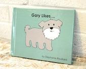 Gary Likes.... - Gary the Shih Tzu Children's Book (Hardcover)