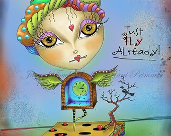 "Title: ""Just Fly Already"" Inspirational colorful Giclee Art Print"