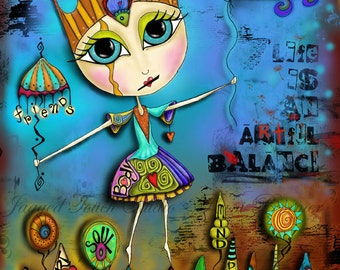 "Title: ""Life is an Artful Balance""  Inspirational and colorful Giclee Art Print. HeArT, MiNd, BoDy, SoUL, FRiEnDs, FaMiLy"
